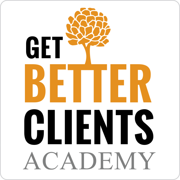 Get Better Clients Academy