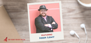 #141: Derek Lewis on Getting Prospects to Come to YOU